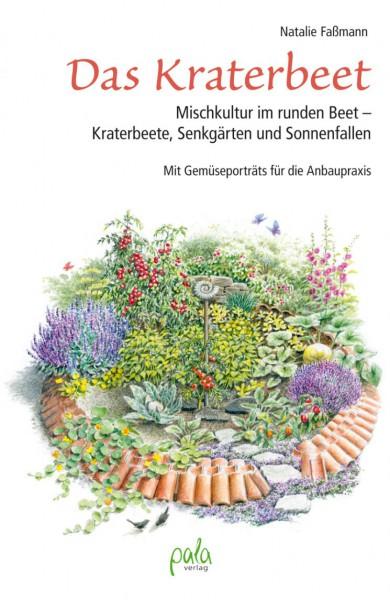 Das Kraterbeet - Mischkultur im runden Beet - Kraterbeete, Senkgärten und Sonnenfallen