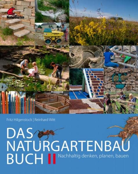 Das Naturgarten-Baubuch II - Nachhaltig denken, planen, bauen