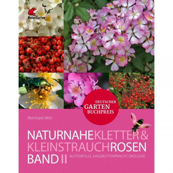 Naturnahe Rosen Band 2 - Kletter- und Kleinstrauchrosen