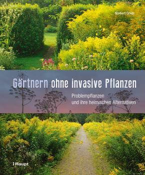 Gärtnern ohne invasive Pflanzen - Problempflanzen und ihre heimischen Alternativen