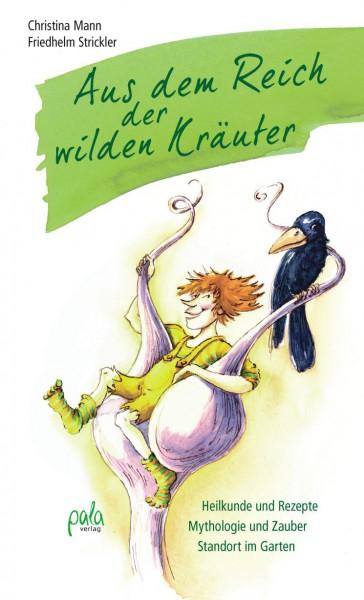 Aus dem Reich der wilden Kräuter - Heilkunde und Rezepte, Mythologie und Zauber, Standort im Garten
