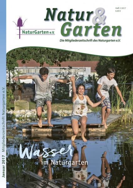 Natur&Garten 1/2017 - Themenheft: Wasser im Naturgarten