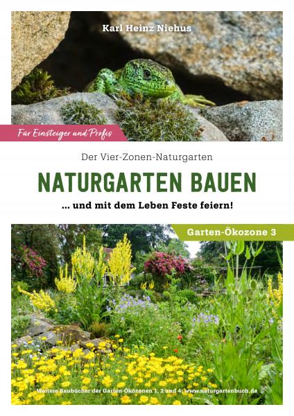Naturgarten bauen... und mit dem Leben Feste feiern! Der Vier-Zonen-Naturgarten