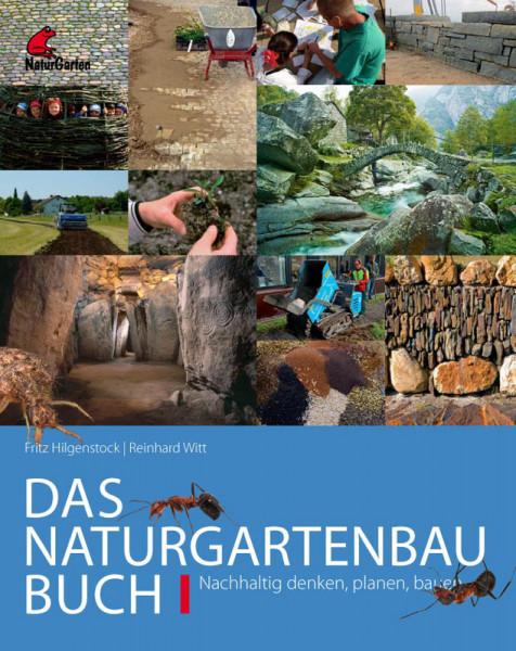Das Naturgarten-Baubuch I - Nachhaltig denken, planen, bauen