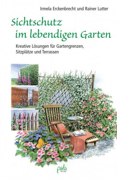 Sichtschutz im lebendigen Garten -Kreative Lösungen für Gartengrenzen, Sitzplätze und Terrassen