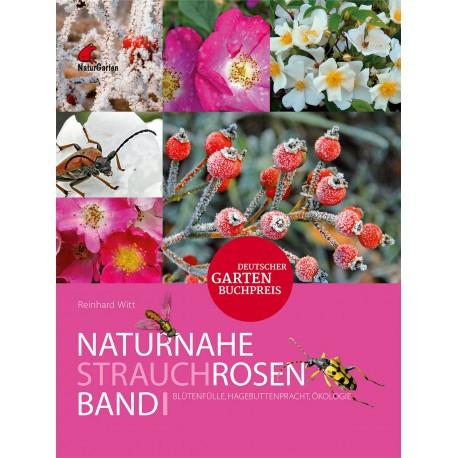 Naturnahe Rosen Band 1 - Strauchrosen