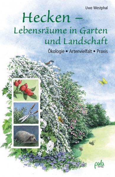 Hecken – Lebensräume in Garten und Landschaft