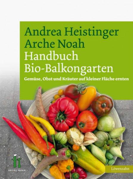 Handbuch Bio-Balkongarten - Gemüse, Obst und Kräuter auf kleiner Fläche ernten