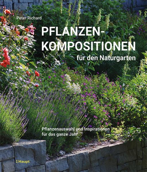 Pflanzenkompositionen für den Naturgarten - Pflanzenauswahl und Inspirationen für das ganze Jahr