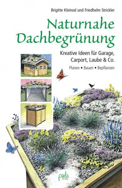 Naturnahe Dachbegrünung - Kreative Ideen für Garage, Carport, Laube & Co.